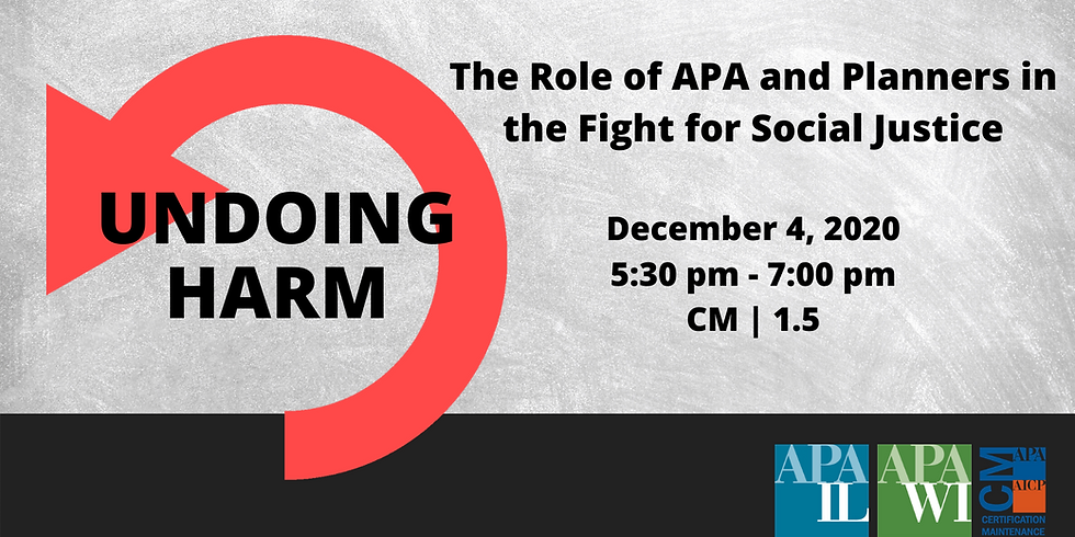 Undoing Harm: The Role of APA and Planners in the Fight for Social Justice Panel Discussion