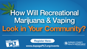 9/10 - DuPage County Healthy Department Event: How Will Recreational Marijuana & Vaping Look in