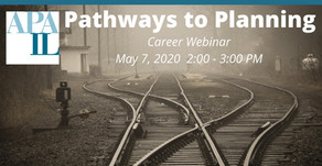 "5/7/2020 APA-IL ""Pathways to Planning"" Career Webinar"