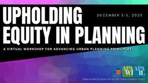 12/3-12/5 Upholding Equity in Planning - a virtual workshop for advancing urban planning principles
