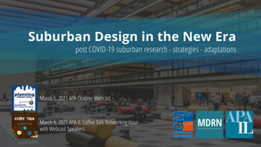 3/5/21 - Suburban Design in the New Era, hosted by the MDRN & APA-CMS (CM | 1.5)