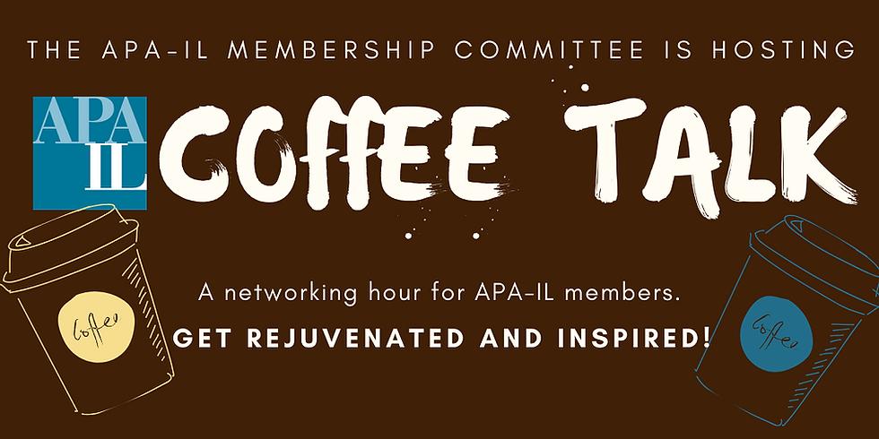 APA-IL Coffee Talk