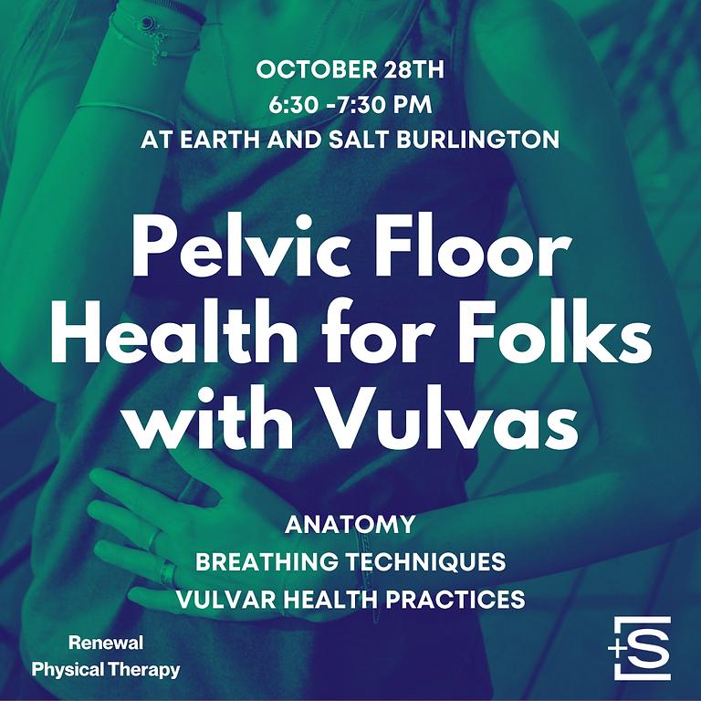 Pelvic Floor Health for Folks with Vulvas