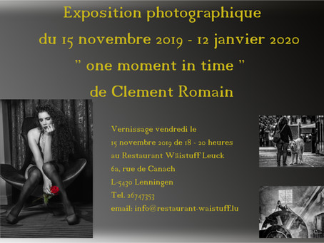 "Exposition ""one moment in time"" - Romain Clement"