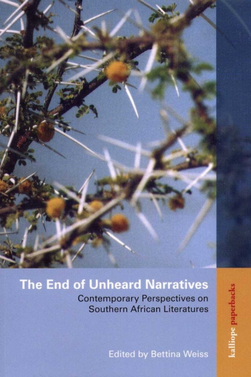 The End of Unheard Narratives: Contemporary Perspectives on Southern African Lit