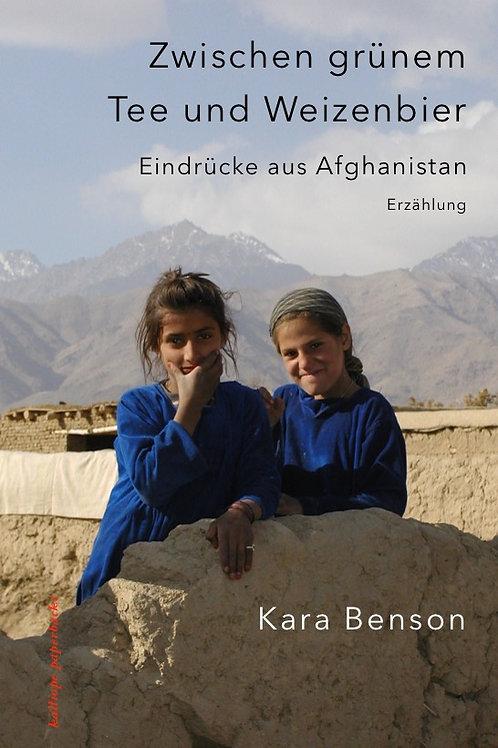 Zwischen grünem Tee und Weizenbier. Eindrücke aus Afghanistan