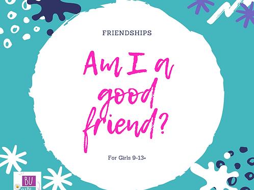 Online self paced class Friendships -Am I a good friend