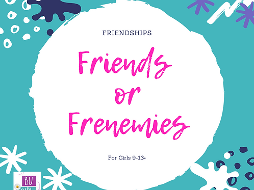 Online self paced class Friendships -Friends or Frenemies