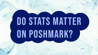 Do stats actually matter on Poshmark?