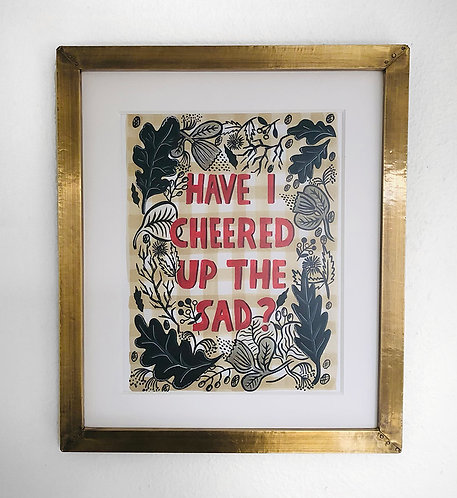 Have I Cheered up the Sad - Art Print