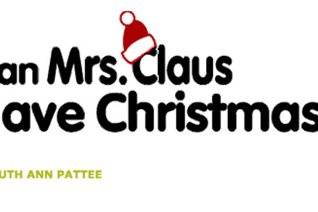 """""""Can Mrs. Clause Save Christmas"""" Cast Fee (Due Dec. 1st)"""