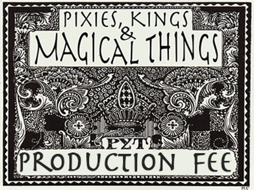 Pixies, Kings... Production Fee Due April 1
