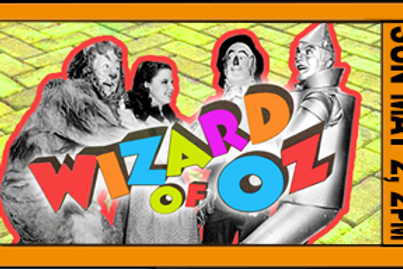 """FAMILY POD ADMISSION, """"Wizard of Oz"""" Intermediate Cast, 2pm, Sun., May 2nd"""