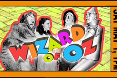 """FAMILY POD ADMISSION, """"Wizard of Oz"""" Intermediate Cast, 1pm, Sat., May 1st"""