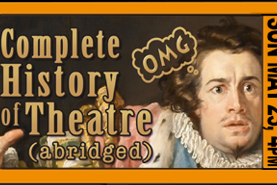 """FAMILY POD ADMISSION, """"History of Theatre"""", 4pm, Sun. May 23"""