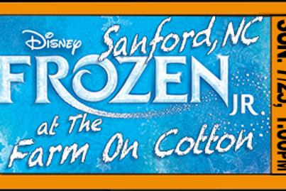 "Admit 1, ""Frozen Jr."", 1:00pm, Sun. July 25, Sanford, NC"