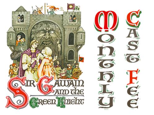 """Sir Gawain..."" Monthly Cast Fee"