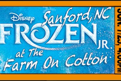 "Admit 1, ""Frozen Jr."", 4:00pm, Sun. July 25, Sanford, NC"