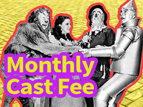 """Wizard of Oz"" Monthly Cast Fee"