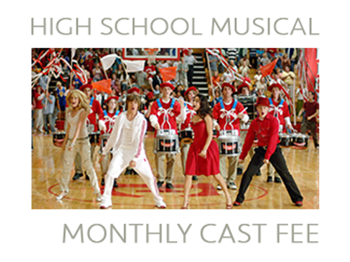 """""""High School Musical"""" Monthly Cast Fee"""