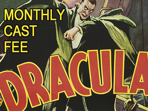 """Dracula"" Cast Fee (Due by 1st of every month)"