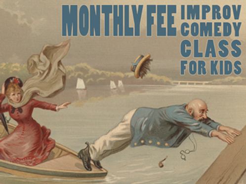 Improv Class Fee (Due by 1st of every month)