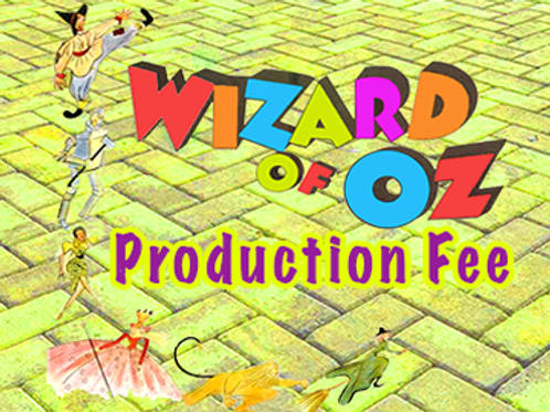 Wizard of Oz Production Fee Due April 1