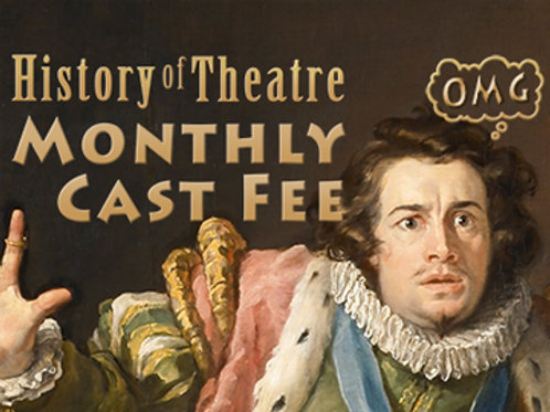 """...History of Theatre..."" Monthly Cast Fee"