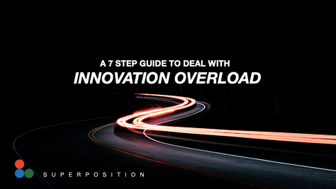 7 Steps Guide to Dealing with Innovation Overload