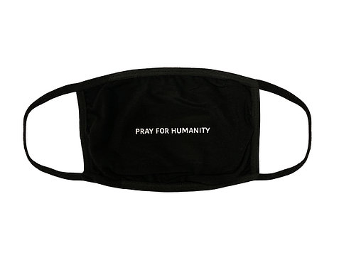 """""""PRAY FOR HUMANITY""""  FACE MASK"""