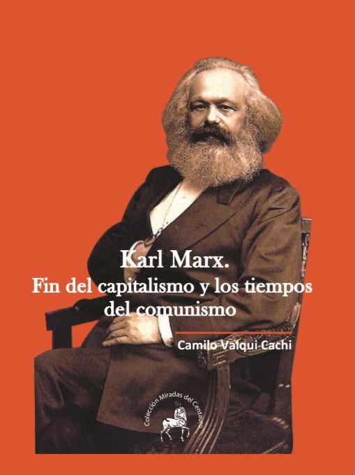 Karl Marx Fin del capitalismo y los tiempos del comunismo I