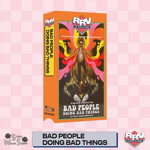 Bad People Doing Bad Things (dir. Garrett Knowles) PRE-ORDER