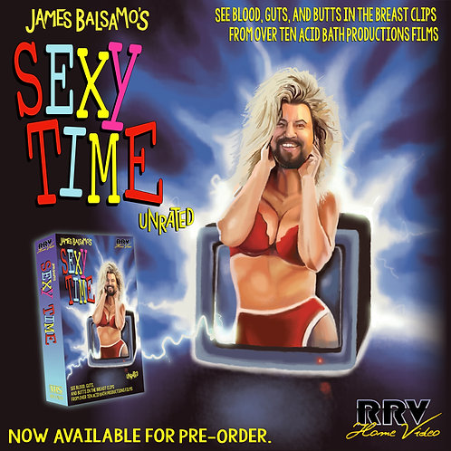 Sexy Time (Officially Licensed) Dir. James Balsamo