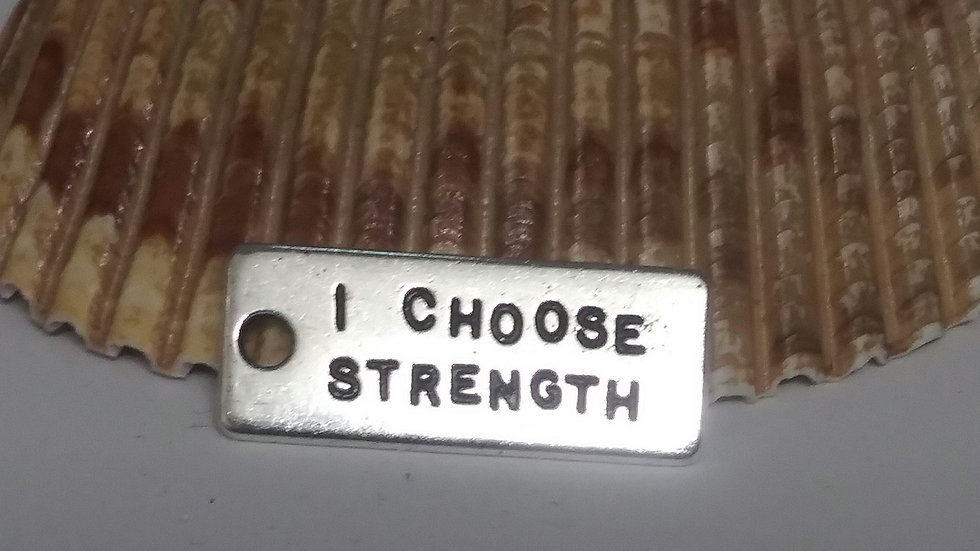 I choose strength Charm