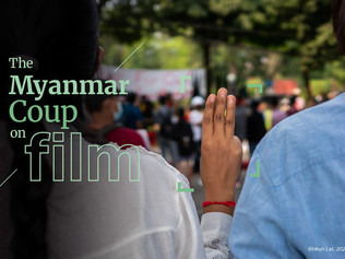 The Myanmar Coup on Film
