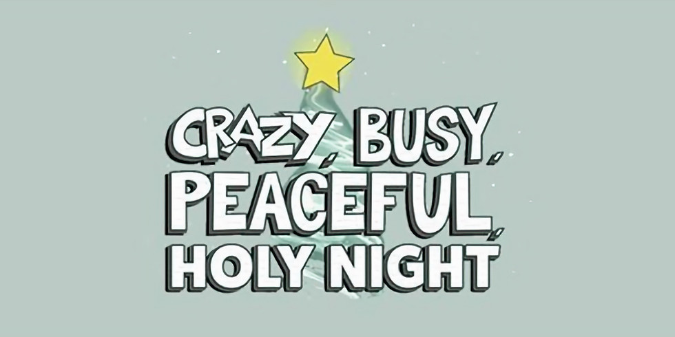 """Children's Musical: """"Crazy, Peaceful, Holy Night"""""""