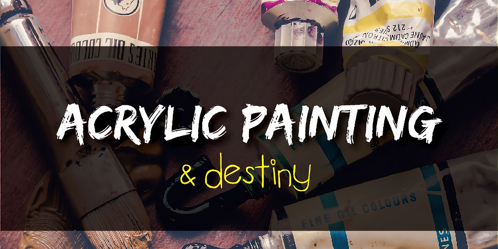 Acrylic Painting on Canvas & Destiny  (Ages: 8 and older, adults welcome)