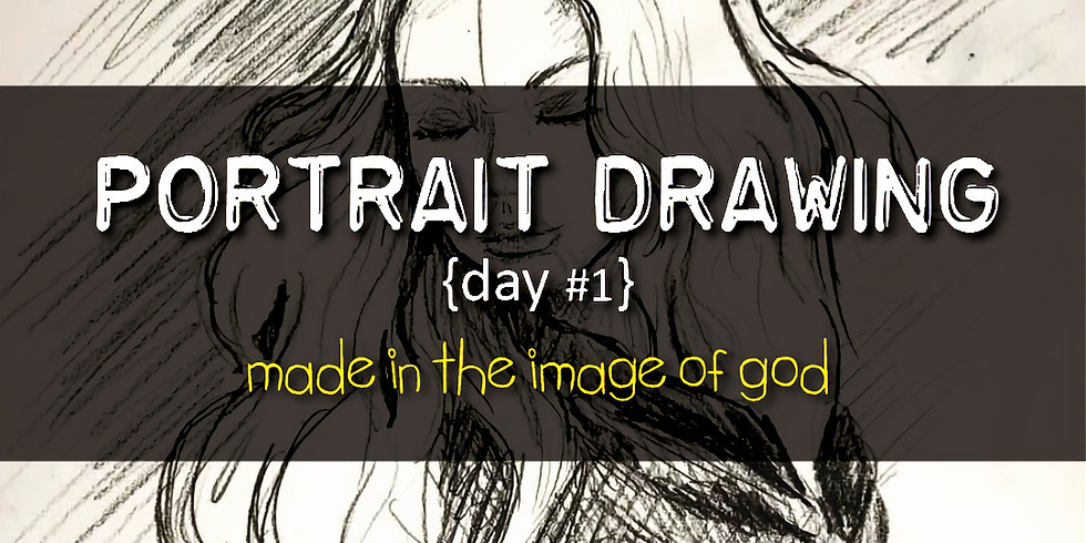 Portrait Drawing {Day #1} (Ages 13 and older, adults welcome)
