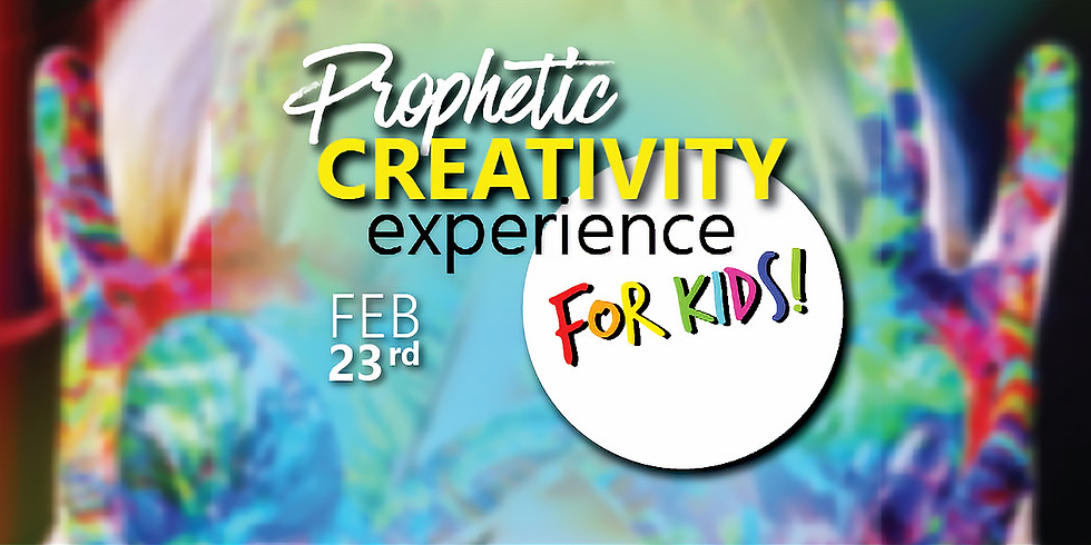 Prophetic CREATIVITY experience - For KIDS! (Ages 8-14)