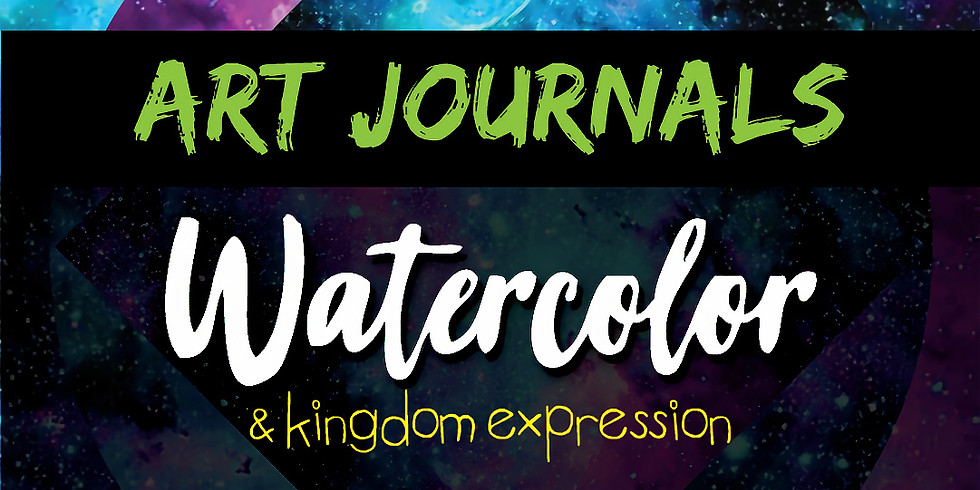 Watercolor Art Journaling and Kingdom Expression (ages: 10-14)