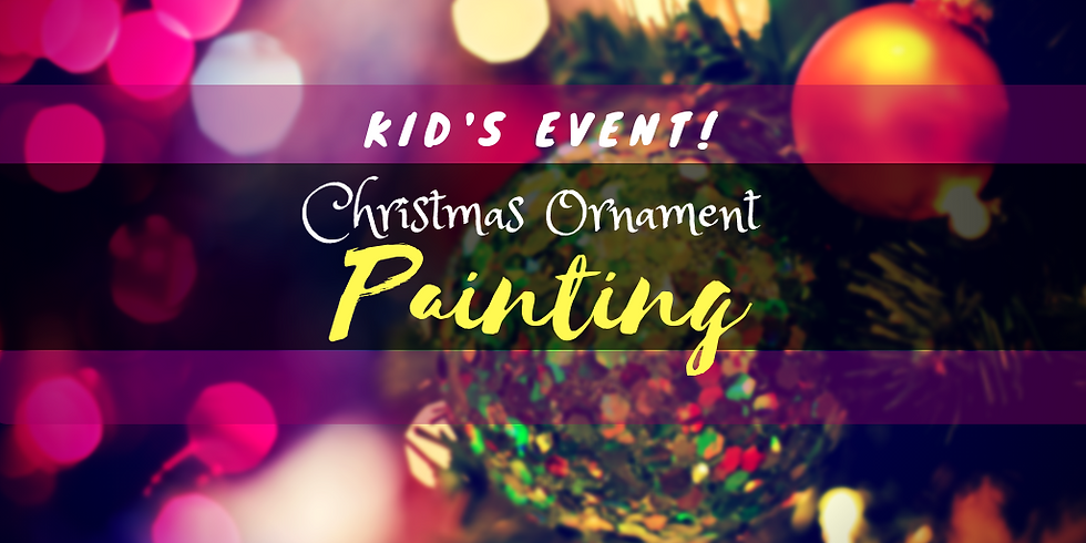 Kid's Event! Christmas Ornament Painting Workshop