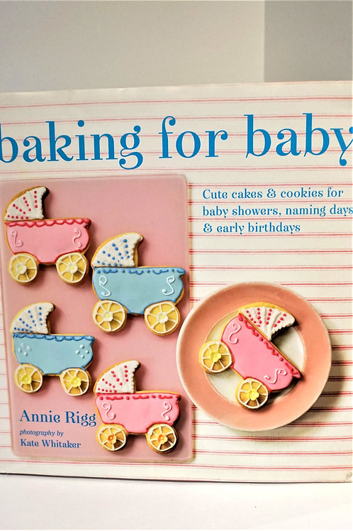 BAKING FOR BABY BOOK BY ANNIE RIGG