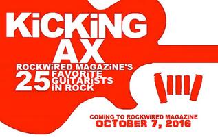 Kicking Ax 25 Favorite Guitarists in Rock