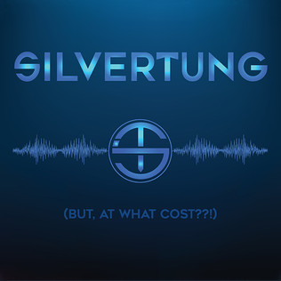 ALBUM REVIEWS Silvertung (But, At What Cost??!)