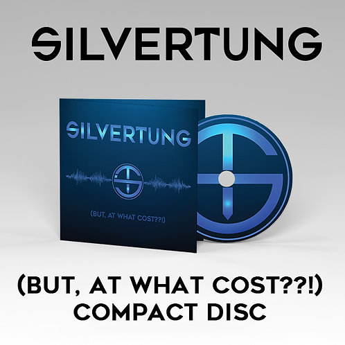 Silvertung - (But, At What Cost??!) Compact Disc