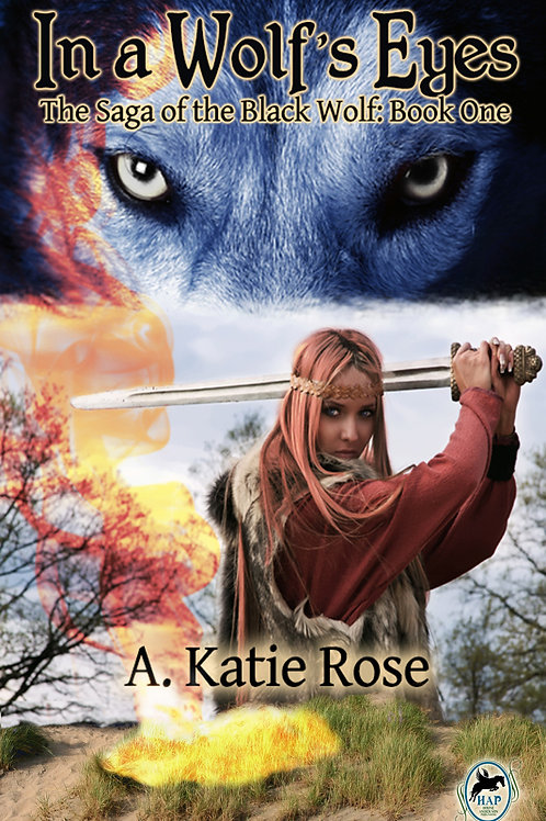 In A Wolf's Eyes, Saga of the Black Wolf, Book One