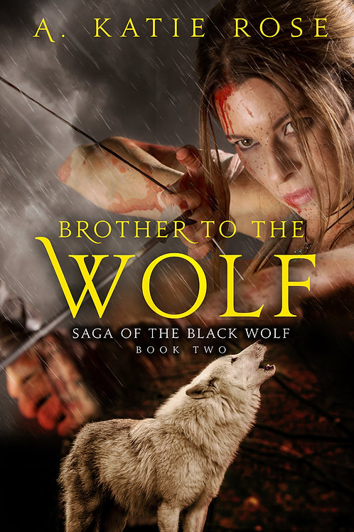 Brother to the Wolf, Saga of the Black Wolf Book Two