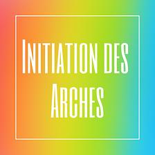 Initiation des Arches insta.png