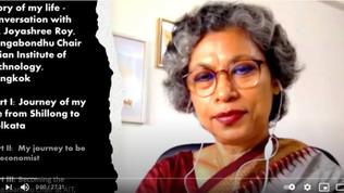 Story of My Life - A Conversation with Dr Joyashree Roy, Bangabandhu Chair Professor, AIT