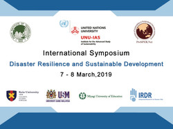 International Symposium on  Disaster Resilience and Sustainable Development  Date: 7 - 8 March, 2019